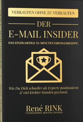 Der E-Mail Insider - Das einzigartige 33-Minuten Erfolgsrezept