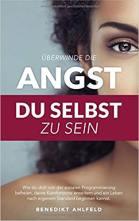 Buch von Benedikt Ahlfeld Überwinde die Angst du selbst zu sein