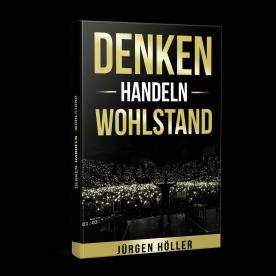 Jürgen Höller Denken-Handeln-Wohlstand - kostenloses Buch zur finanzielle Freiheit