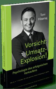 Verkaufen lernen - kostenloses Buch Vorsicht Umsatz Explosion Toni Hisenaj